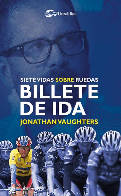 billete-de-ida-jonathan-vaughters-libro